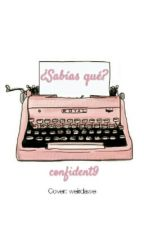 ¿Sabias que? by Confident9