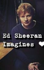 Ed Sheeran Imagines by Ithiliel_sheerio