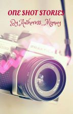 One Shot Stories by Authoress_Mimay