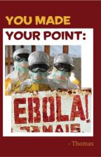 You made your point: Ebola by 5ifthproject