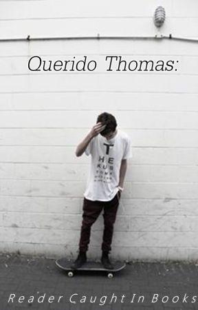 Querido Thomas. by ReaderCaughtInBooks