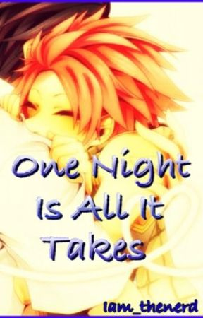 One Night Is All It Takes | Gratsu One Shot | by iam_thenerd