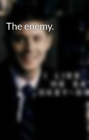 The enemy. by supernatural_yea