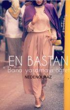 EN BAŞTAN by Nedenolmaz