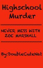 Highschool Murder by duhhitznatalie