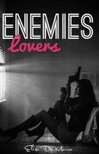 Enemies Lovers ♥ by EliseDeMoura