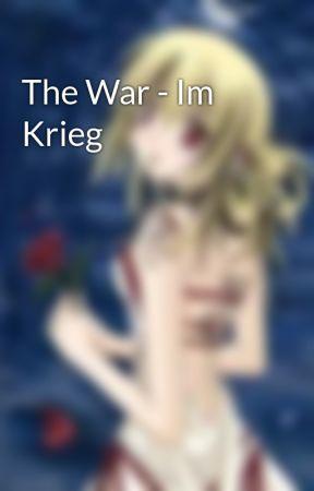 The War - Im Krieg by LadyOfTheNight