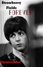 Strawberry Fields Forever (A Beatles Fanfiction) by fleurdecor