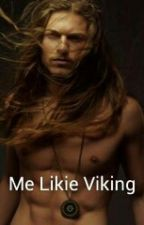 Me Likie Viking by IsisNyle