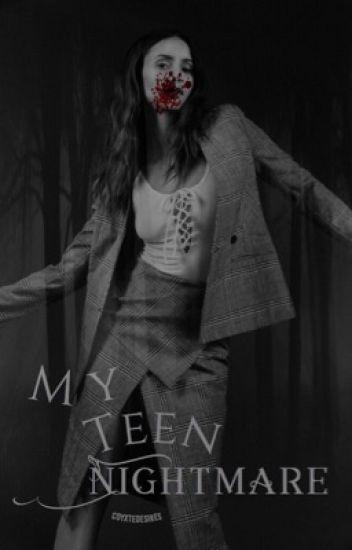 My Teen Nightmare {3}