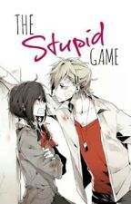 The Stupid Game ( freaking dare ) by _Iamjustanobody_