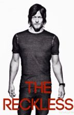 The reckless  (Daryl Dixon love story) by daliha123