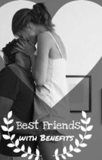 Best Friends with Benefits *ON HOLD / / MAJOR EDITING* by bloodyhellharold