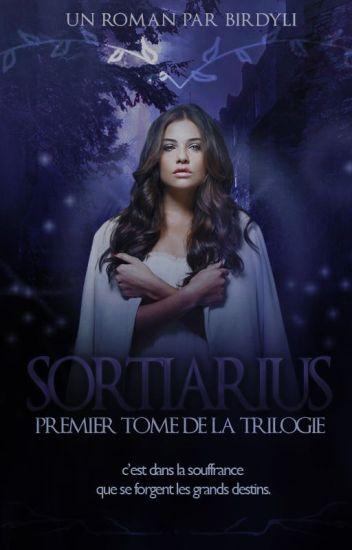 Sortiarius ~ Tome 1 ~ Fini