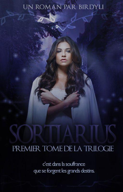 Sortiarius ~ Tome 1 ~ Fini by BirdyLi