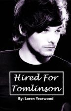 Hired for Tomlinson // l.t.  by __queenaffections__