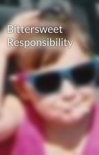 Bittersweet Responsibility by clydegirl