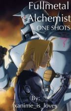 Fullmetal Alchemist One Shots! by xanime_is_lovex