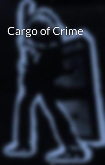 Cargo of Crime