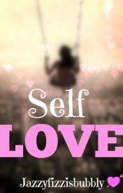 Self love by jazzyfizzisbubbly
