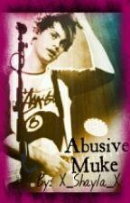 Abusive - Muke by X_Shayla_X