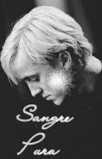 Sangre Pura (Draco y Tu) by nutella1901