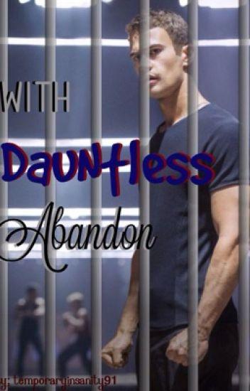 With Dauntless Abandon