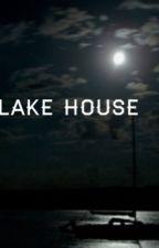 The Lake House by lexieleigh63