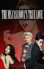 """The Ms.Casanova's True LOVE"" book1  (REVISING) by Sweety_Lheii"