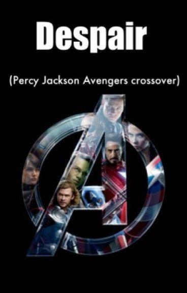 Despair (Percy Jackson Avengers crossover)