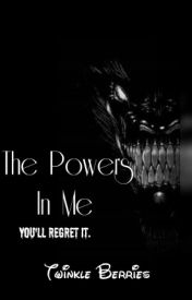 The Powers In Me by L0vingDisney