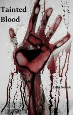 Tainted Blood (Book 2) by lillanovak