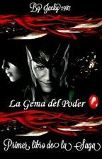 La Gema del Poder (Enamorada de Loki) by Jacky1987