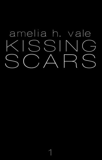 Book 1: Kissing Scars {BoyxBoy}