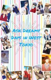 Ask Dreamy Days in West Tokyo by Voltagefan-ficwriter