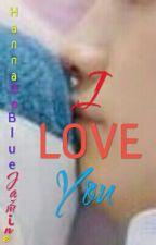 I LOVE YOU by HannaGoBlueJazmine