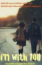 I'm With You by qieqiemahardika21