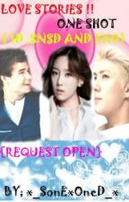Love Stories One Shots  (1D and SNSD and Exo) {Request Open} by FanficITwithME
