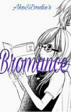Bromance(NashLene Fanfic) by AkoSiEmdie