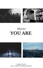 Wherever You Are by amalieshjarsen