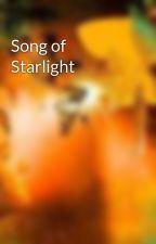 Song of Starlight by JessieElizabeth