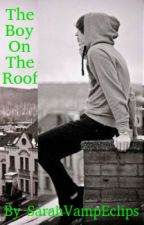 The Boy On The Roof by SarahVampEclips
