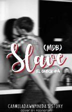(MDB)SLAVE by CarmelaDawnPineda