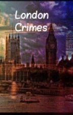 London Crimes by Unicornzx3