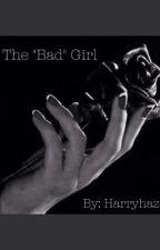 "The ""Bad"" Girl by HarryhazStyles"