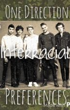 One Direction Interracial Preferences by YourOnlyAmbition