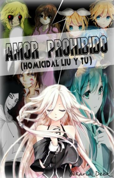 Amor Prohibido (Homicidal Liu y tu)