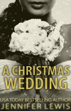 A Christmas Wedding by JenniferLewis6