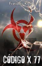X 77 Code (En reedición) by Freider_FJC