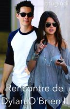 Rencontre de Dylan O'Brien Tome 2 by thugindi